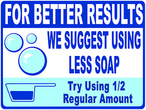 For Better Results Use Less Soap Laundromat Sign Size Options Washing Machine