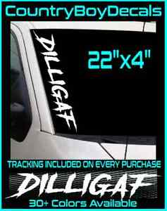 Dilligaf 22 Windshield Vinyl Decal Sticker D I L L I G A F Diesel Truck Car Gt