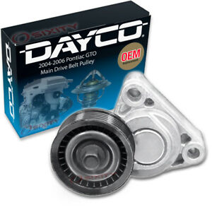 Dayco Main Drive Belt Pulley For 2004 2006 Pontiac Gto Tensioner Ri