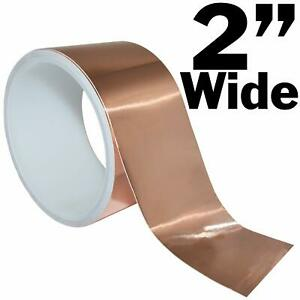 16 Feet Of 2 Inch Wide Copper Foil Tape With Adhesive Ideal For Emi Shielding