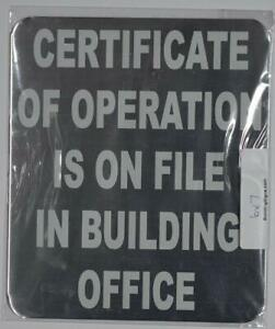 Certificate Of Operation Is On File In Building Office Sign brush Silver 6x7