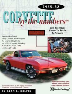 Corvette By The Numbers 1955 1982 Essential Corvette Parts Reference 596 Pgs New