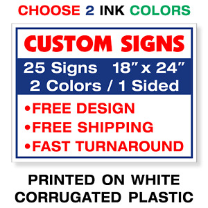 25 18x24 Two Color Yard Signs Printed 1 Sided 2 Color Yard Signs Ships Free