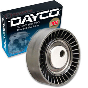 Dayco Drive Belt Idler Pulley For 2003 2005 Bmw 330ci Tensioner Pully La