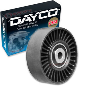 Dayco Drive Belt Idler Pulley For 2009 2010 Bmw X5 3 0l L6 Tensioner Pully Hw