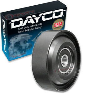 Dayco Drive Belt Idler Pulley For 2007 2010 Infiniti M45 Tensioner Pully Sz