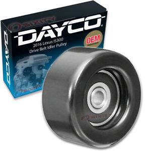 Dayco Drive Belt Idler Pulley For 2016 Lexus Is300 Tensioner Pully Na