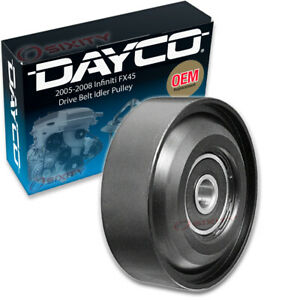 Dayco Drive Belt Idler Pulley For 2005 2008 Infiniti Fx45 Tensioner Pully Xb