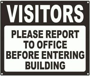 Visitors Please Report To Office Before Entering Building Sign ref0420