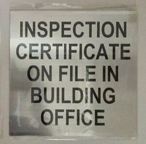 Inspection Certificate On File In Building Office Sign 8x8 ref0420