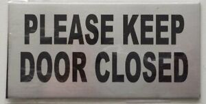 2 Pack please Keep Door Closed Sign Color Silver sign With ref0420