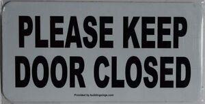 2 Pack please Keep Door Closed Sign Color White sign With Double ref0420