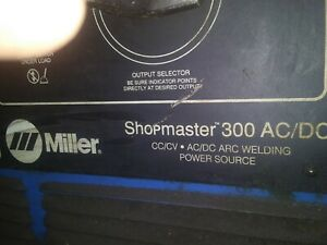 Miller Shop Master 300 Ac dc With Feeder