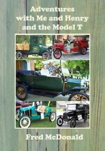 Adventures With Me Henry The Model T Book Ford Model T Restorations New