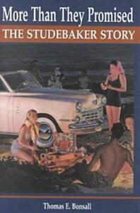 More Than They Promised The Studebaker Story history photos lark avanti hawk hc