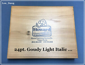 Howard Machine Personalizer 24pt Goudy Light Italic Hot Foil Stamping Machine