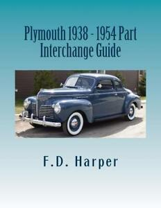 Plymouth 1938 1954 Part Interchange Guide Find Identify Original Parts New