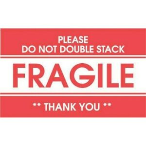3 X 5 Fragile Please Do Not Double Stack Thank You Labels 500 Per Roll