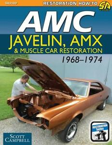 Amc Javelin Amx And Muscle Car Restoration 1968 1974 Book new