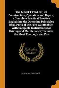 Model T Ford Car Its Construction Operation And Repair Book Reprint New