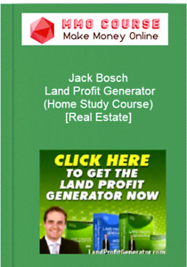 Jack Bosch Land Profit Generator home Study Course real Estate
