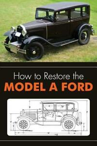 How To Restore The Model A Ford Book Tech Info Parts Numbers Diagrams New