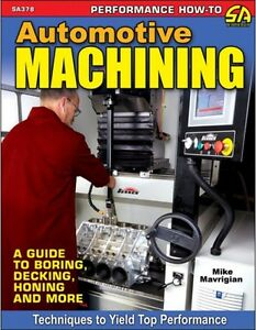 Automotive Machining A Guide To Boring Honing Decking And Much More New