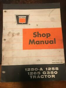 Oliver Shop Manual August 1973 1250 a 1255 1265 G350 Tractor