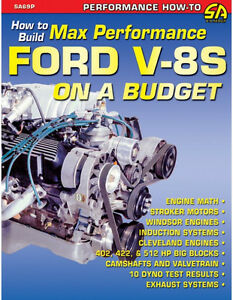 How To Build Max Performance Ford V 8s On A Budget 289 302 351 402 422 512 new