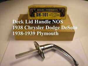 1938 1939 Chrysler Desoto Dodge Plymouth Nos Deck Lid Handle New Price