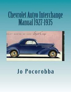 Chevrolet Parts Interchange Manual 1927 1935 Find Identify Original Parts New