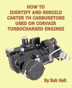 How To Identify Rebuild Carter Yh Carburetors For Corvair Turbo Engines Book