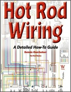 Hot Rod Wiring A Detailed How To Guide Book Authored By A Painless Wiring Eng