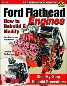 Ford Flathead Engines How To Rebuild Modify Book Scta Color Photos New