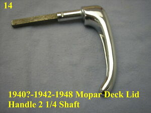 1940 1941 1942 1948 Deck Lid Handle Plymouth Dodge Desoto Chrysler Mopar Nos