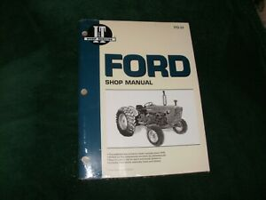 Ford Tractor Shop Manual I t Fo 31 Gas And Diesel 2000 3000 And 4000 Series