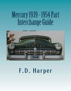 Mercury 1939 1954 Part Interchange Guide find Identify Original Parts new