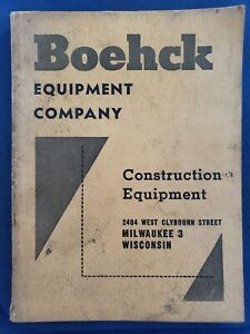 Boehck Equipment Company Construction Equipment 1956 Catalog