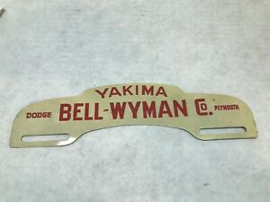 Vintage 1950 S Yakima Bell Wyman Co Dodge Plymouth License Plate Topper
