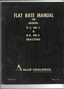 Original Allis Chalmers Flat Rate Manual For Models H3 Hd3 H4 Hd4 Tractor Tl2703