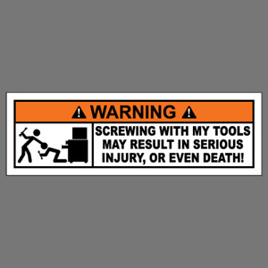 Funny Don T Screw With My Tools Vinyl Sticker Mechanic Tool Box Decal Bumper