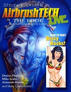 Airbrush Tech Live The Book learn To Custom Paint And Airbrush step by step new
