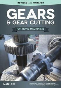 Gears And Gear Cutting For Home Machinists Book lathe mill southbend new