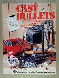 Cast Bullets by Col. E.H. Harrison 1988 4th Printing NRA Book $64.99