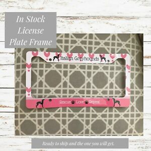 Italian Greyhound License Plate Rescue Love Repeat Iggy License Plate Frame