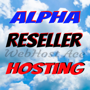 Unlimited Alpha Reseller Hosting Set Your Own Price Keep 100 Low Cost Hi Value
