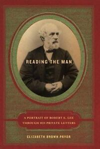 Reading the Man : A Portrait of Robert E. Lee Through His Private Letters by El… $6.00