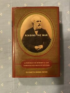 READING THE MAN Portrait of Robert E Lee Through His Private Letters 2007 HC $3.00
