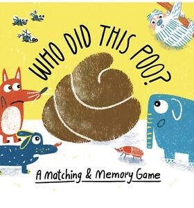 Who Did This Poo?: A Matching amp; Memory Game Magma for Laurence King $8.00