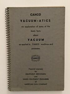 Vacuum Manual For Canco Canning Process American Can Company 1949